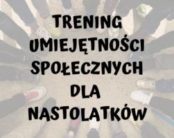 Trening Umiejętności Społecznych dla nastolatków